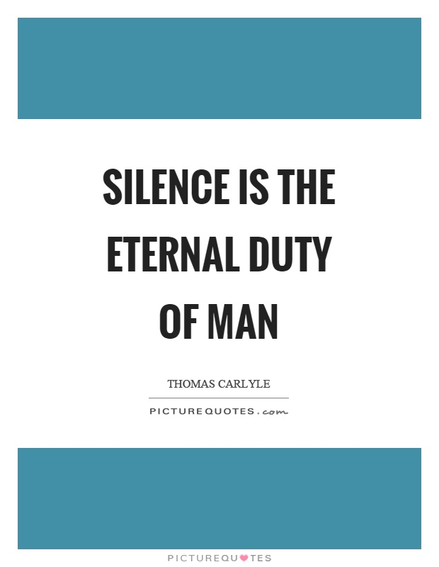 Silence is the eternal duty of man Picture Quote #1
