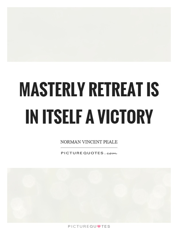Masterly retreat is in itself a victory Picture Quote #1