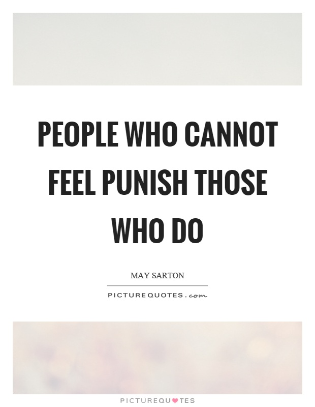 People who cannot feel punish those who do Picture Quote #1