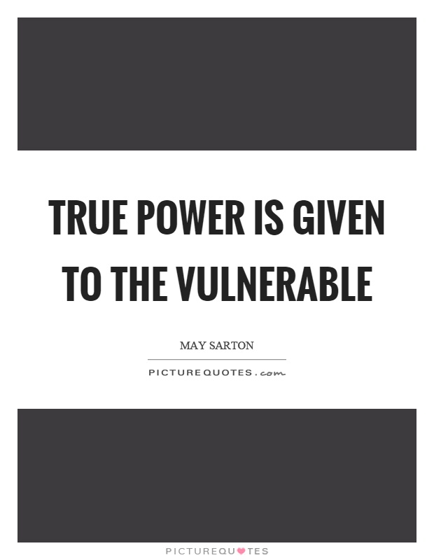 True power is given to the vulnerable Picture Quote #1