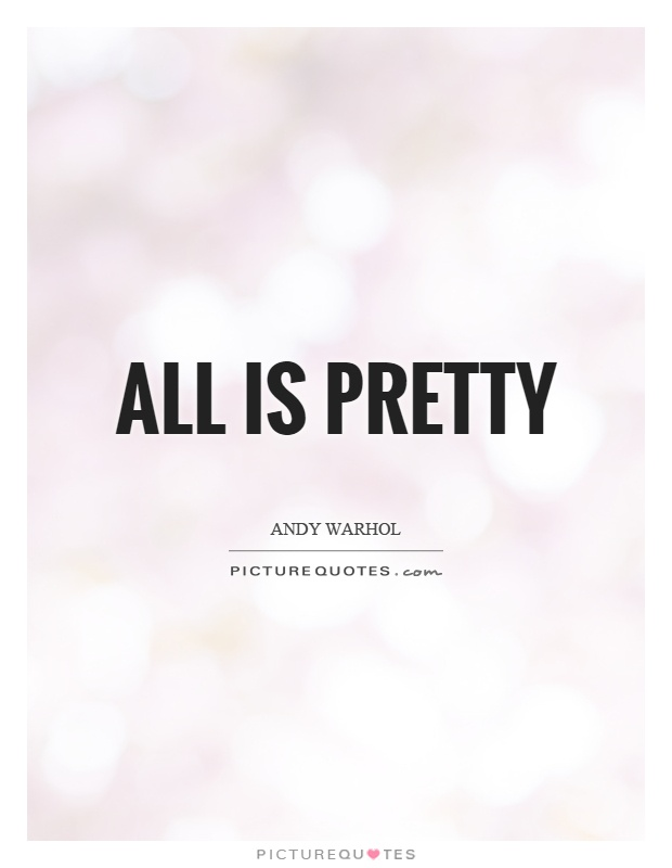 All is pretty Picture Quote #1