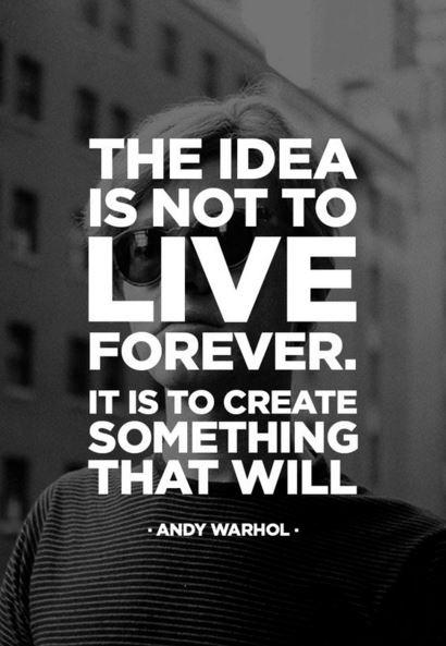 The idea is not to live forever, it is to create something that will Picture Quote #1