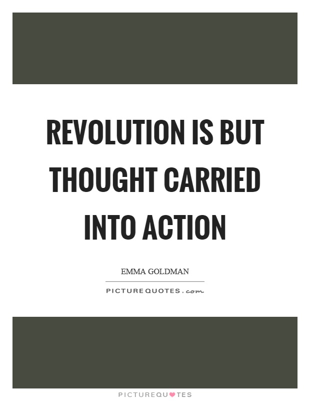 Revolution is but thought carried into action Picture Quote #1