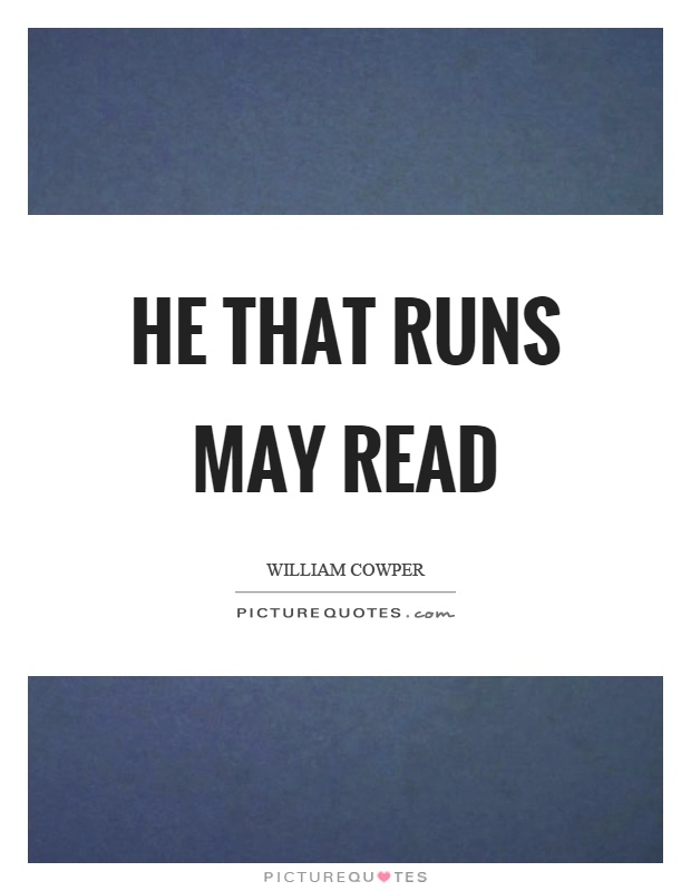 He that runs may read Picture Quote #1