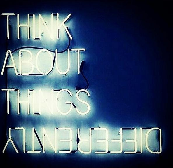 Think about things differently Picture Quote #1