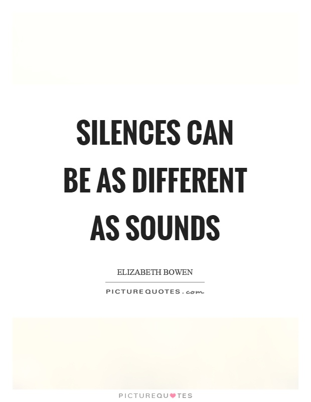 Silences can be as different as sounds Picture Quote #1