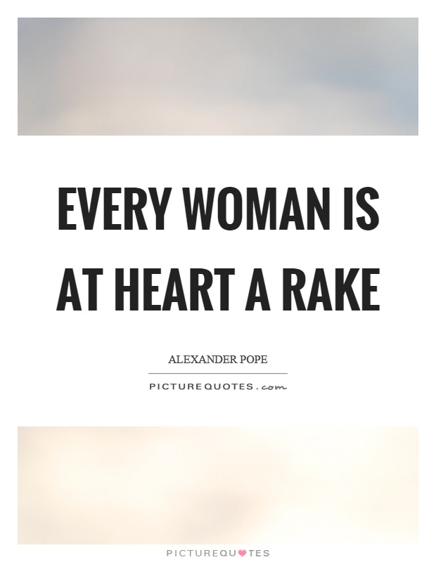 Every woman is at heart a rake Picture Quote #1