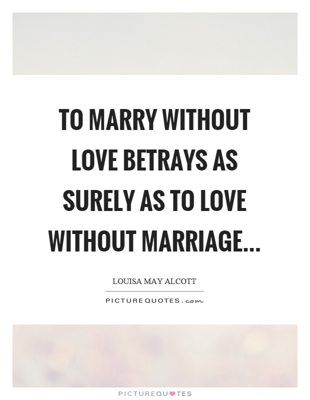 To marry without love betrays as surely as to love without marriage Picture Quote #1