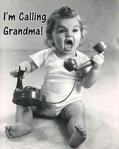 I'm calling grandma! Picture Quote #1