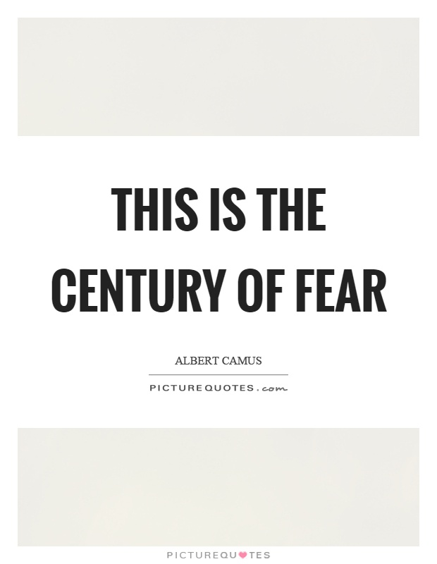 This is the century of fear Picture Quote #1