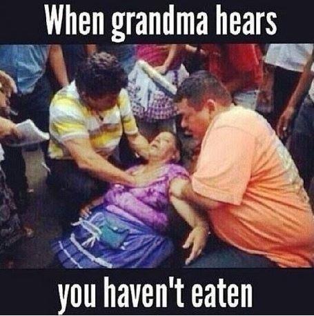 When grandma hears you haven't eaten Picture Quote #1