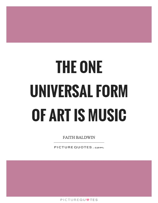 The one universal form of art is music Picture Quote #1