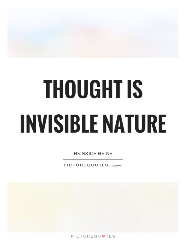 Thought is invisible nature Picture Quote #1