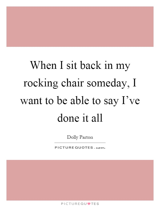 Rocking quotes rocking sayings rocking picture quotes for Chair quotes