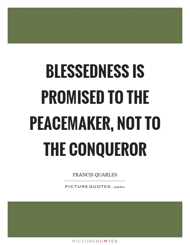 Peacemaker Quotes Endearing Peacemaker Quotes  Peacemaker Sayings  Peacemaker Picture Quotes