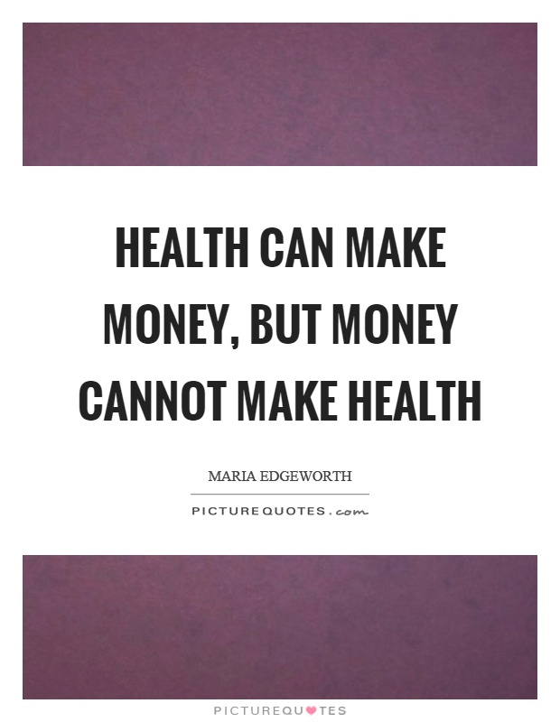 Quotes On Health Interesting Health Can Make Money But Money Cannot Make Health  Picture Quotes