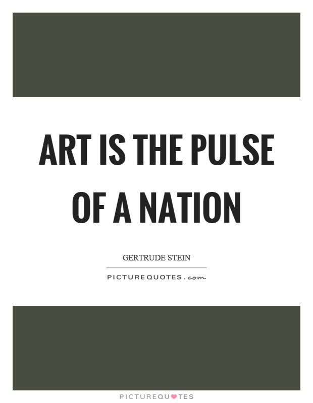 Art is the pulse of a nation Picture Quote #1