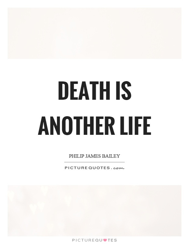 Death is another life Picture Quote #1