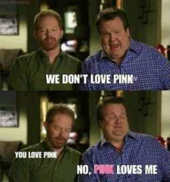 We don't love pink. You love pink No, pink loves me Picture Quote #1