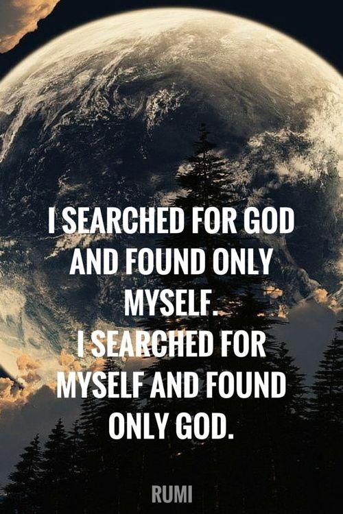 I searched for God and found only myself. I searched for myself and found only God Picture Quote #1