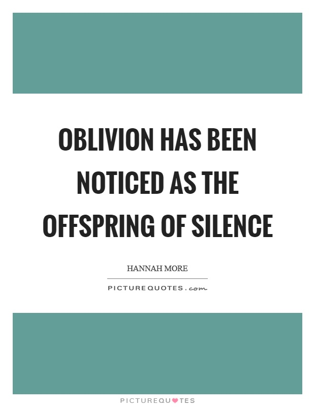 Oblivion has been noticed as the offspring of silence Picture Quote #1