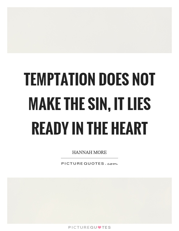 Temptation does not make the sin, it lies ready in the heart Picture Quote #1
