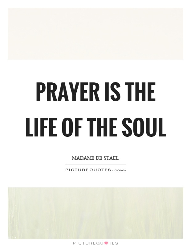 Prayer is the life of the soul Picture Quote #1