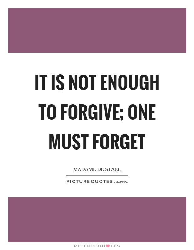 It is not enough to forgive; one must forget Picture Quote #1