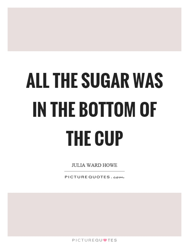 Sugar Quotes Sugar Sayings Sugar Picture Quotes