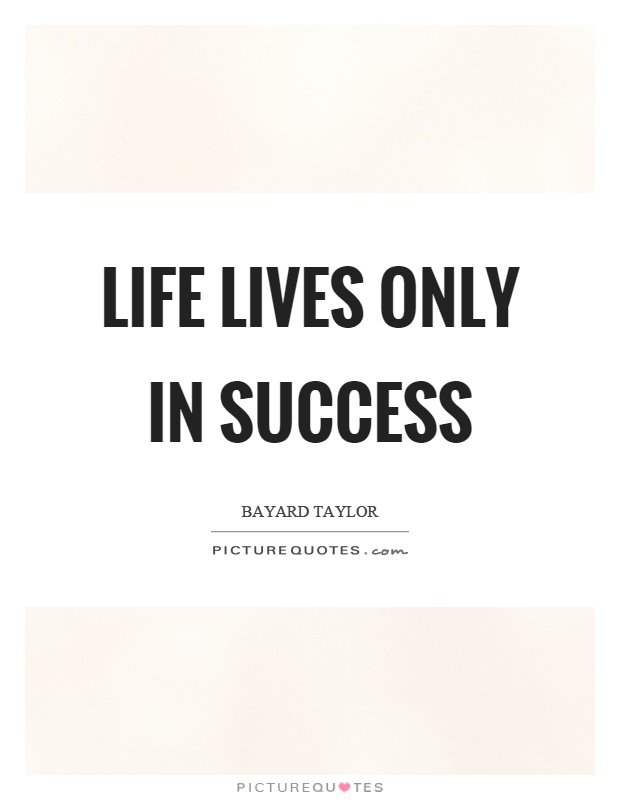Life lives only in success Picture Quote #1