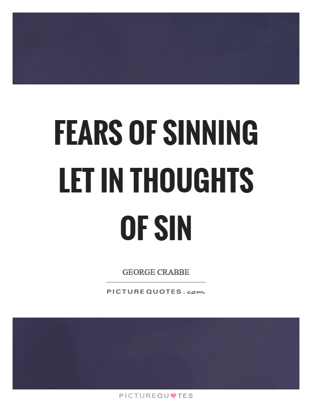 Fears of sinning let in thoughts of sin Picture Quote #1