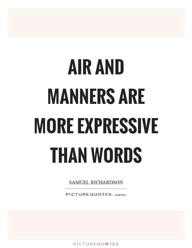 Air and manners are more expressive than words Picture Quote #1