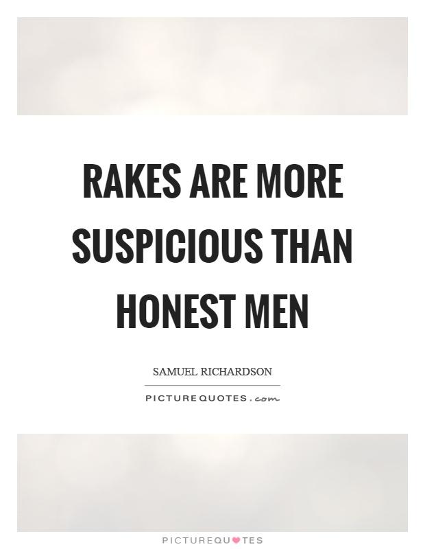 Rakes are more suspicious than honest men Picture Quote #1