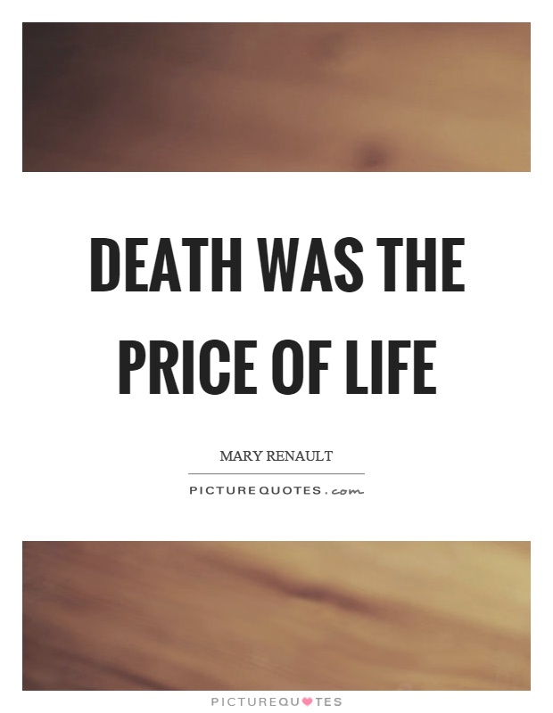 Death was the price of life Picture Quote #1