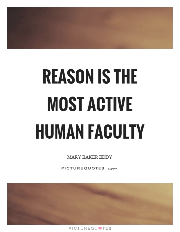 Reason is the most active human faculty Picture Quote #1