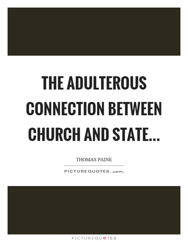 The adulterous connection between church and state Picture Quote #1