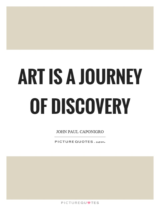 Art is a journey of discovery Picture Quote #1