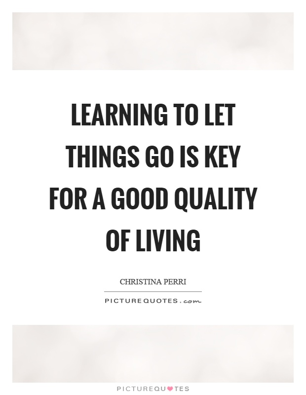 Learning To Let Things Go Is Key For A Good Quality Of Living