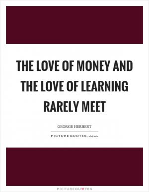 Quotes About Love Of Learning : ... three loves: love of learning, love of learners,... Picture Quotes