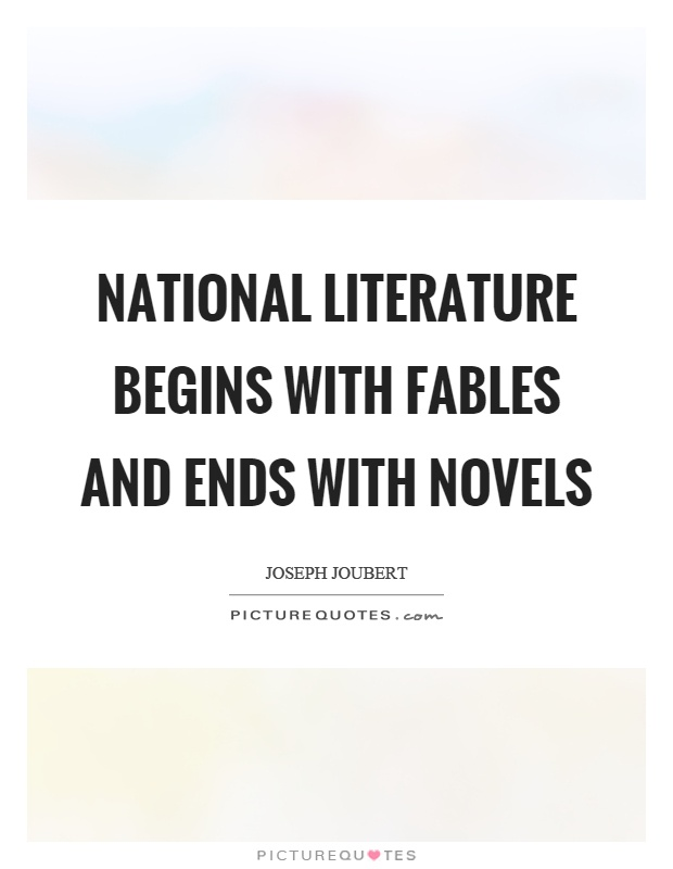 National literature begins with fables and ends with novels Picture Quote #1