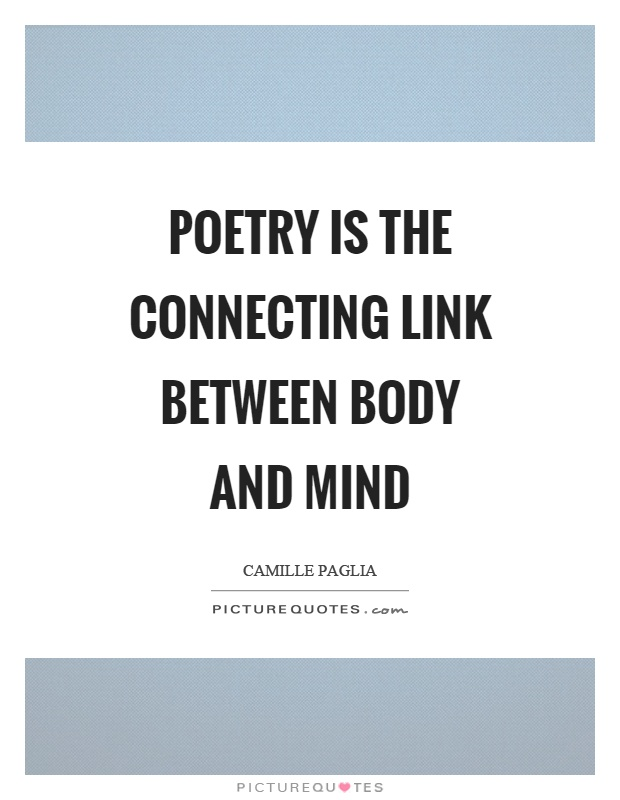 Poetry is the connecting link between body and mind Picture Quote #1