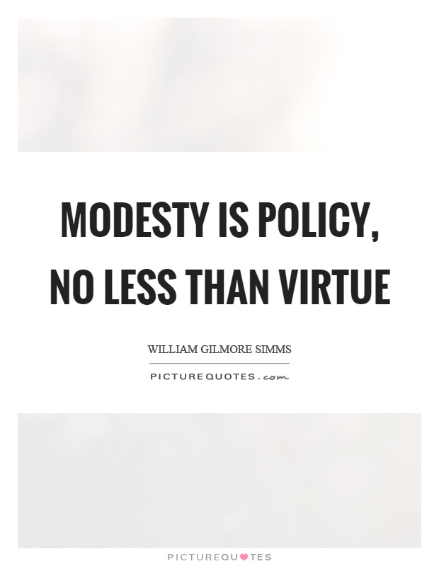 Modesty is policy, no less than virtue Picture Quote #1