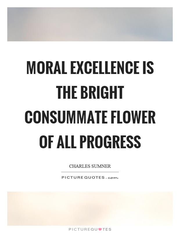 moral excellence God's word sets the standard for morality, virtue virtue is moral excellence god is absolute virtue (excellence, 2 pet 1:3) therefore,.