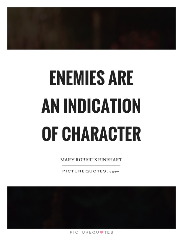 Enemies are an indication of character Picture Quote #1