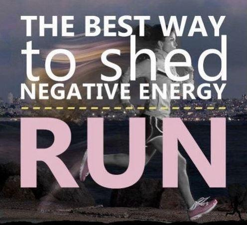 The best way to shed negative energy - run Picture Quote #1