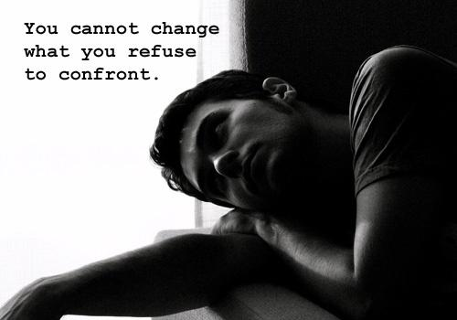 You cannot change what you refuse to confront Picture Quote #1