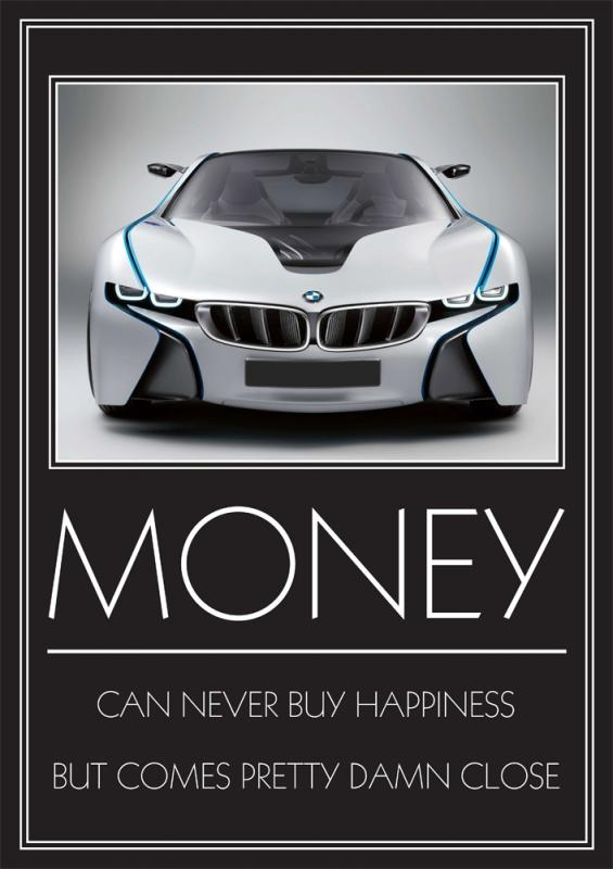 Money can't buy happiness, but it comes pretty damn close Picture Quote #1