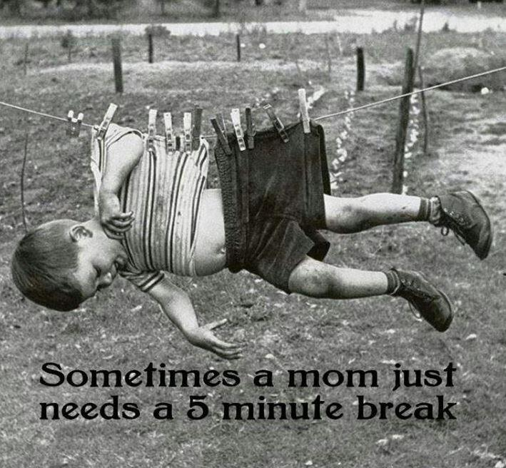Sometimes a mom just needs a 5 minute break Picture Quote #1