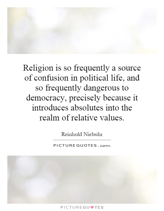 religion politics a dangerous Religion and politics in the muslim world  dangerous conflicts will not be between social classes, rich and poor, or other economically  politics and society .