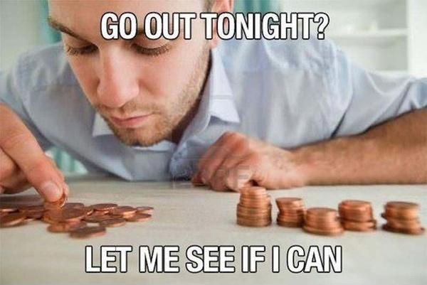 Go out tonight? Let me see if I can Picture Quote #1